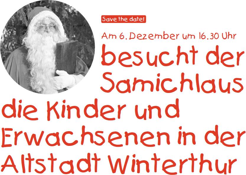 Save the date! Am 6. Dezember um 16:30 Uhr besucht der Samichlaus die Kinder und Erwachsenen in der Altstadt Winterthur